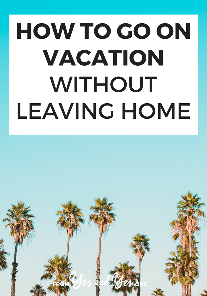 Want to go on vacation without leaving home? Planning a staycation?  Click through for tons of great ideas for making the most of your staycation!