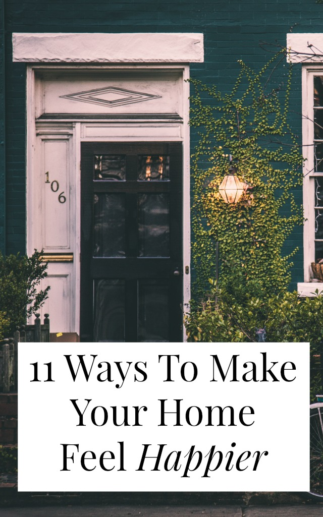 11 Ways To Make Your Home Feel Happier More Like You