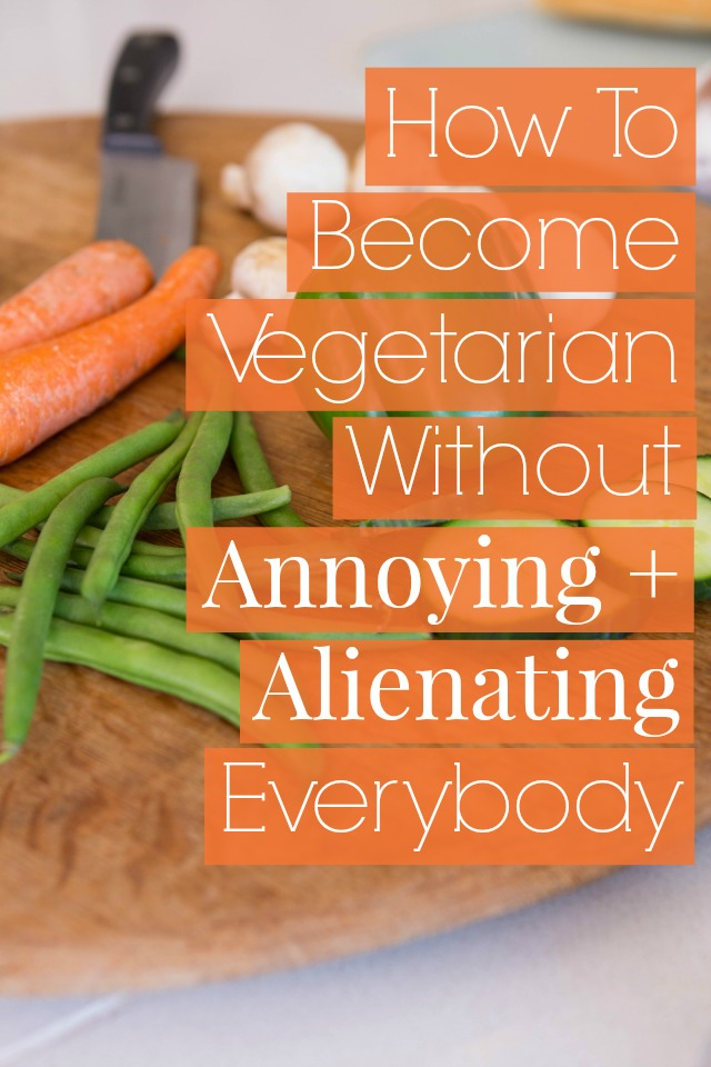 how to become vegetarian without becoming annoying
