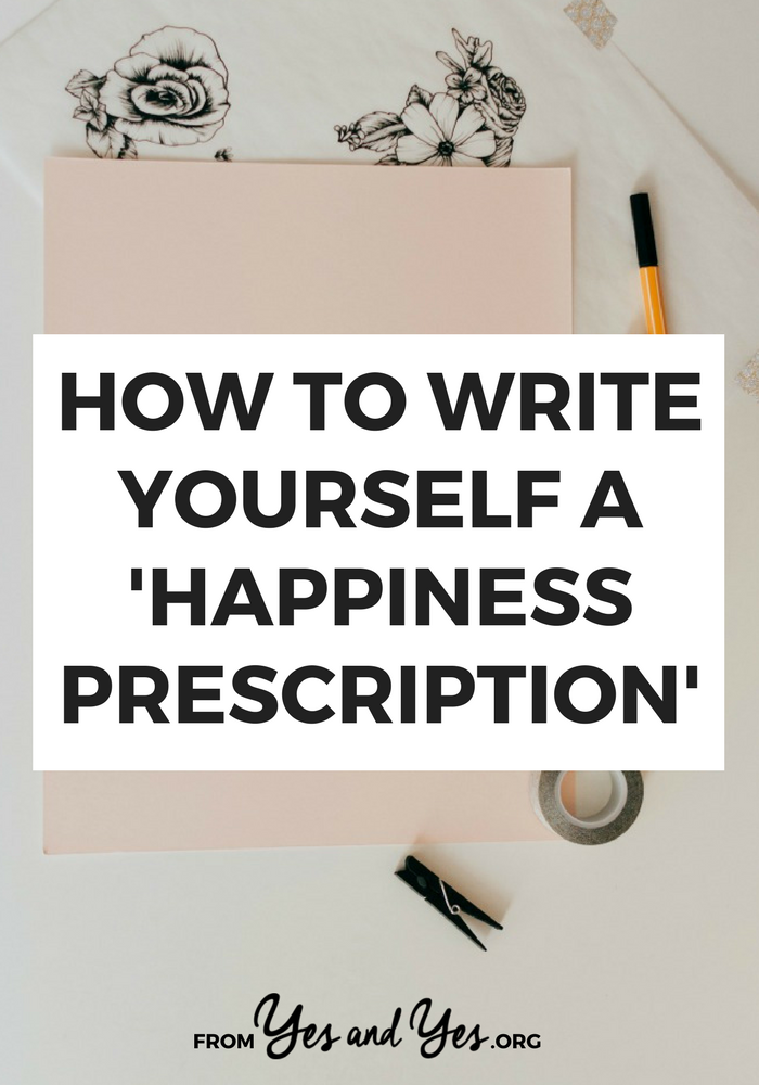 Want to be happier? Looking for happiness tips? You can start by writing yourself a Happiness Prescription. Click through to find out how!
