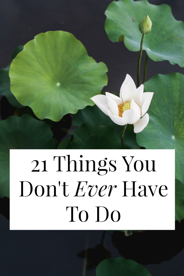 Did you know there a jillion things you don't have to do? Maybe you think you have to do them, but you don't. Let's start with these 21. >> yesandyes.org