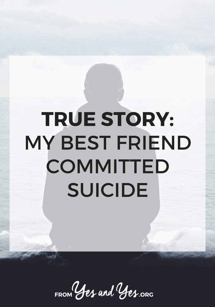 my best friend committed suicide, best friend commiting suicide, lost best friend to suicide