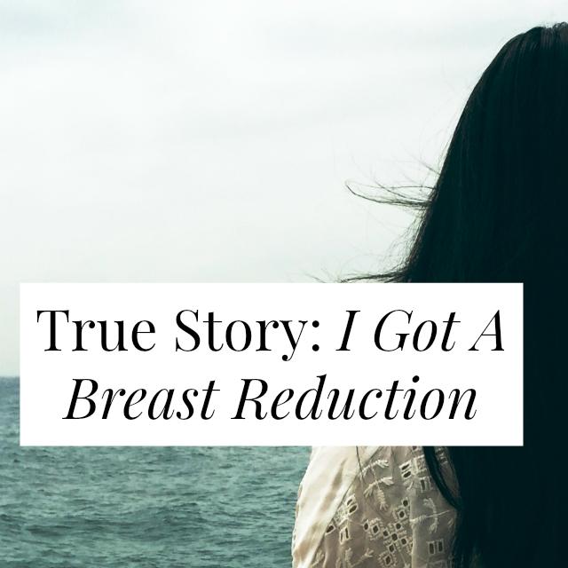 a52d2b9c60 True Story  I Got A Breast Reduction -