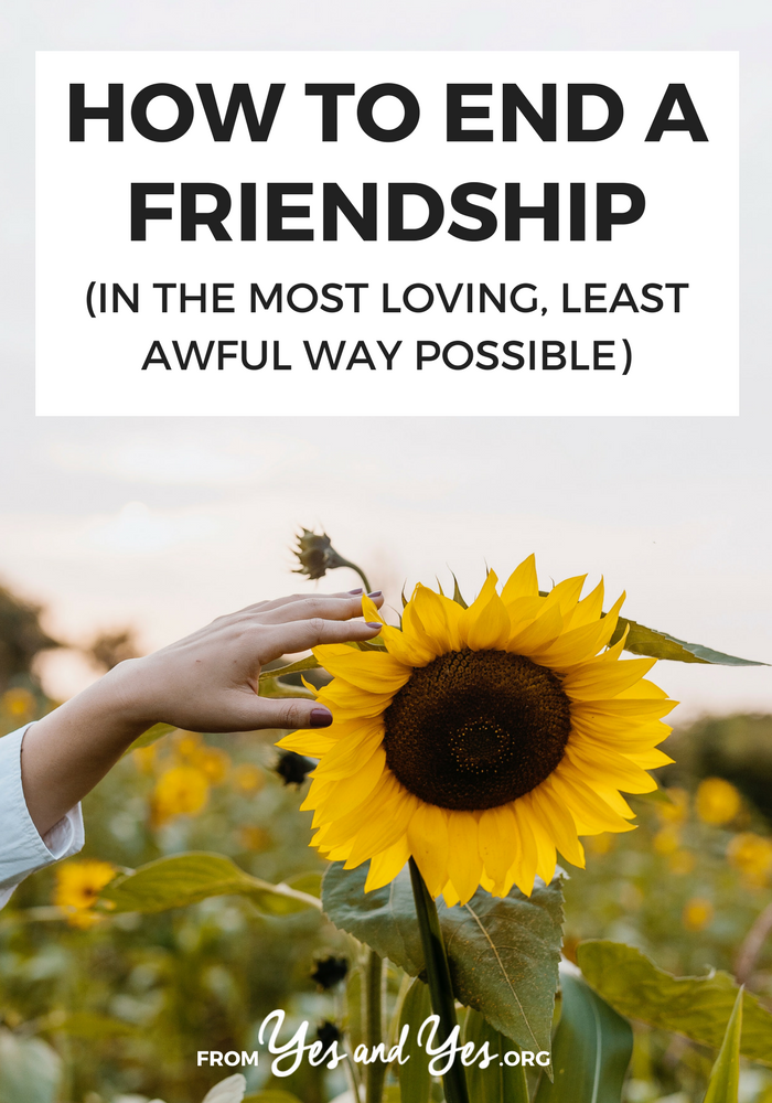 Trying to figure out how to end a friendship? It's never easy or fun, but it can be done in a loving, not-totally awful way. Click through to find out how.