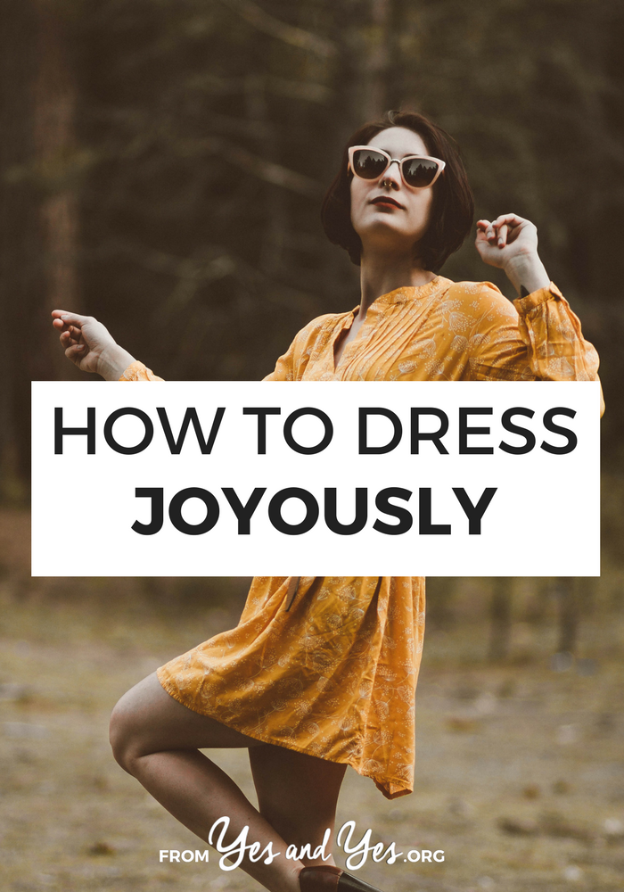 Want to dress joyously? Looking for fashion tips or style advice that will give you more confidence? This is the post for you!