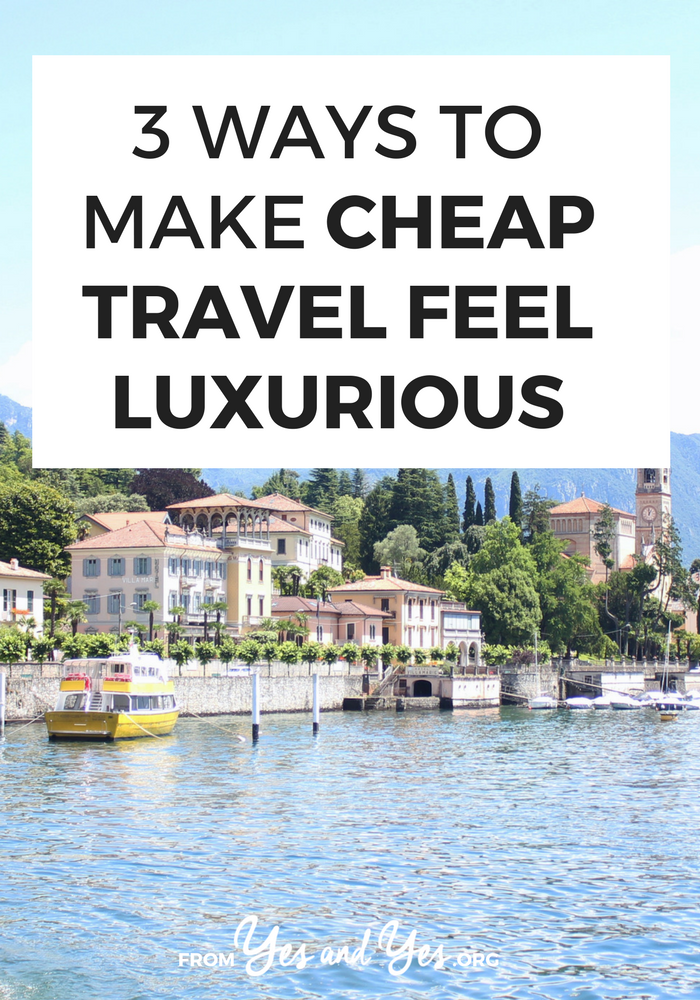 3 ways to make cheap travel feel luxurious for Cheapest way to build a building
