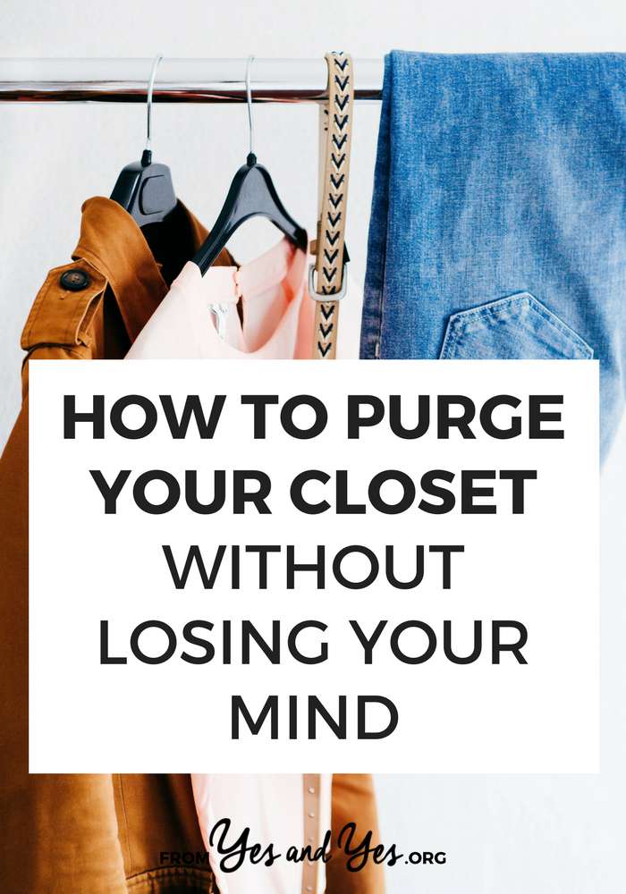 Want to purge your closet with minimal meltdowns? This post addresses the psychological + emotional aspects of paring down your wardrobe - click through for helpful tips! // yesandyes.org