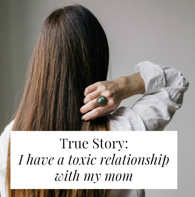 True Story: I Have A Toxic Relationship With My Mom