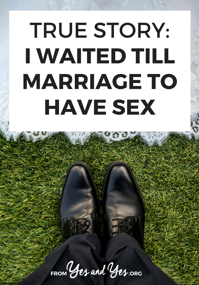 What happens when you wait till marriage to have sex? Click through for one woman's surprising story // yesandyes.org