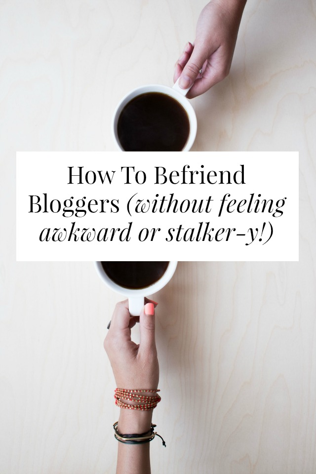 how to befriend bloggers