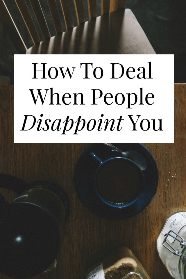 how to deal when people disappoint your