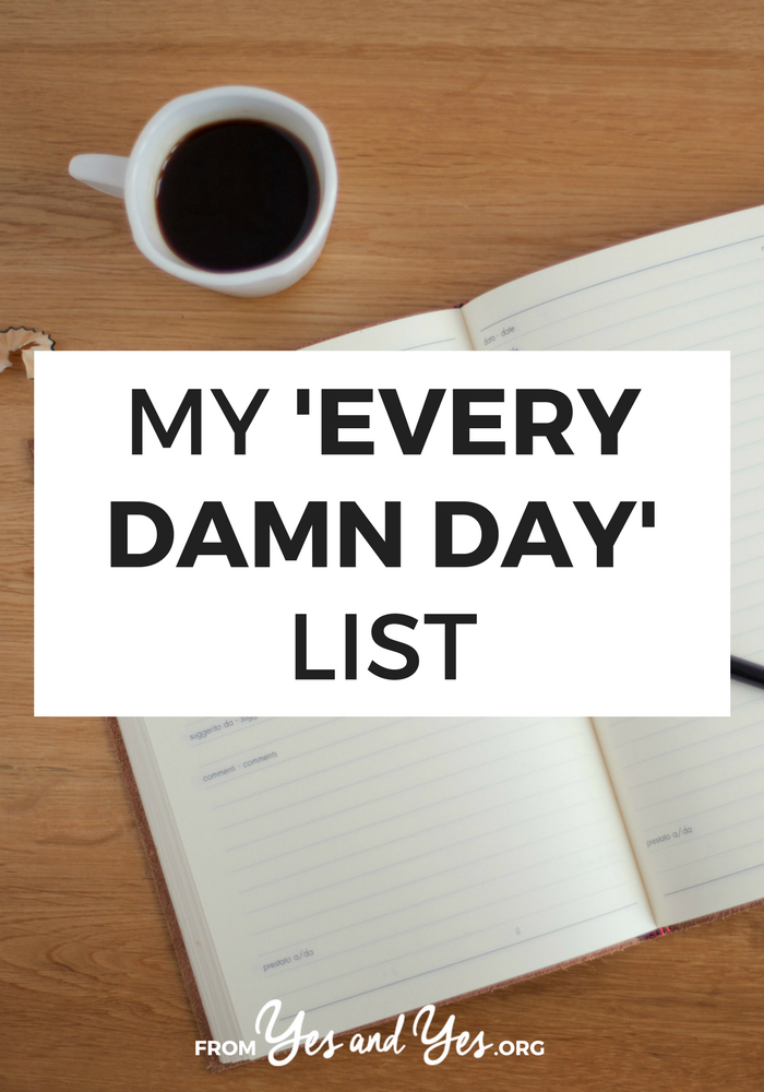 Looking for productivity tips? Trying to find work/life balance or manage self-care? Then you need an 'every damn day' list! Click through to find out what it is + how to write your own!