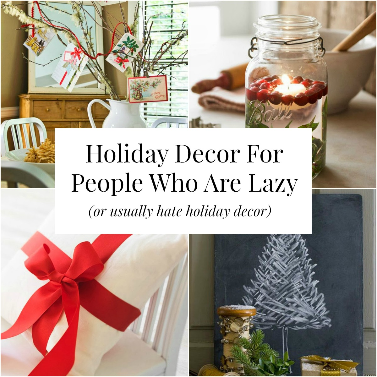 Holiday Decor Ideas For Lazy People