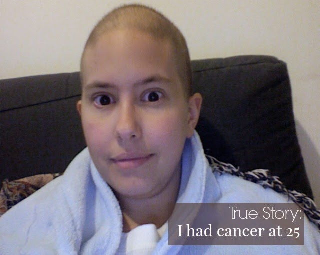 True Story I Had Cancer At 25