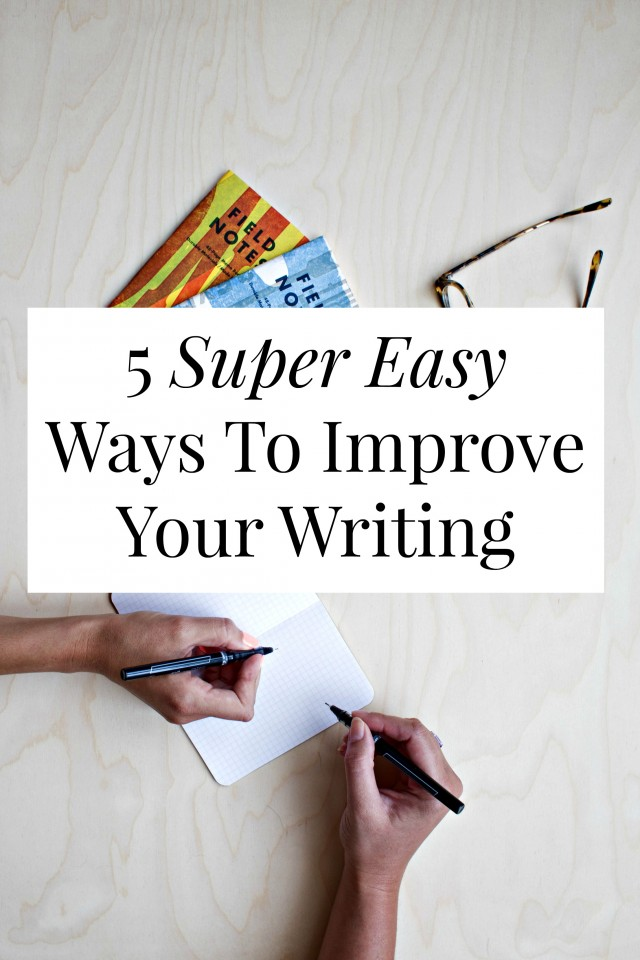 5 ways to improve your writing 5 introduce or begin sentences with a noun - this goes back to write in active  voice  there are five ways that you can improve your english writing skills.