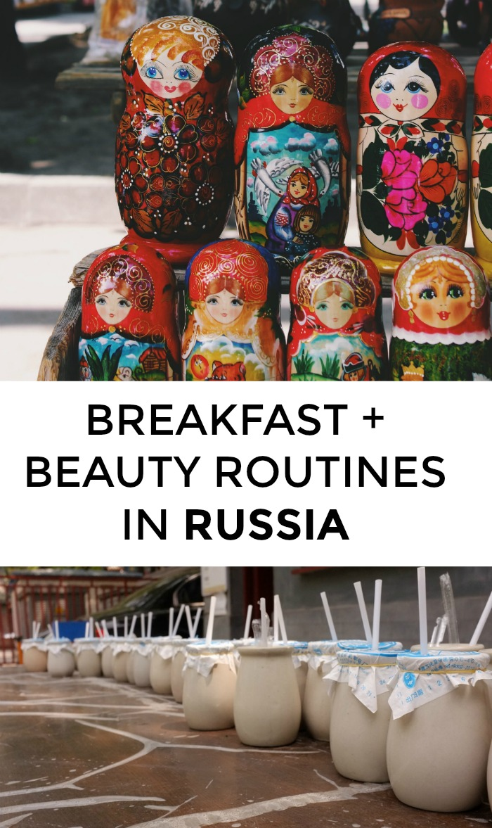 Wondering about Russian beauty routines? What beauty products do women use in Russia? And what's the typical Russian breakfast? Click through for one Russian woman's beauty tips and favorite breakfast!