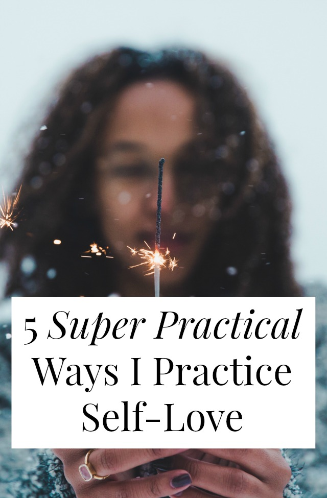 What does it mean to practice self-love? And what if you're not really into mantras and bubble baths? Self-love can take just about any form, click through to read about 5 super practical ways to practice self-care