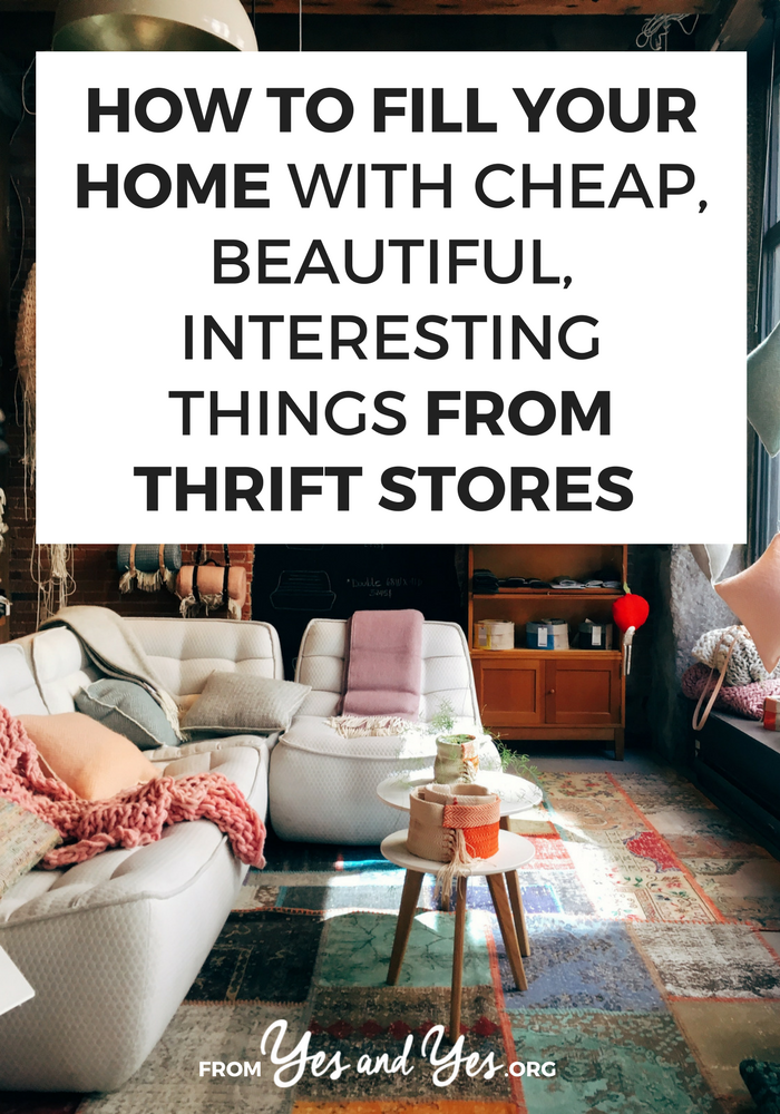 You can find AMAZING home goods at thrift stores - if you know how/where to look! Click through for 4 super helpful tips. // yesandyes.org