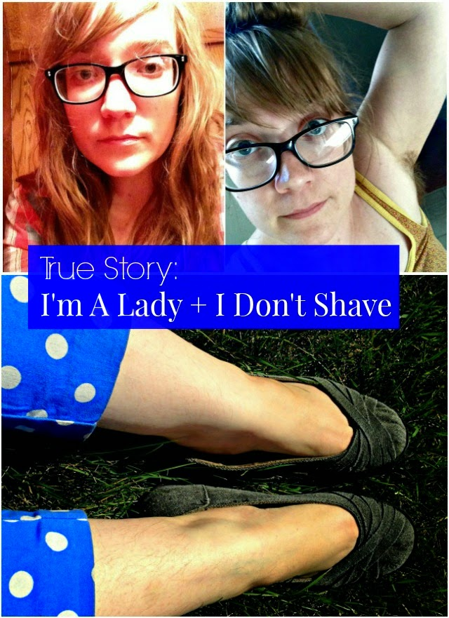 True Story I M A Lady I Don T Shave