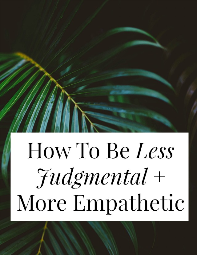 Want to be less judgmental? Don't we all? It can be really hard to work up empathy for some people or situations, but this one shift of mindset really helped me. >> yesandyes.org