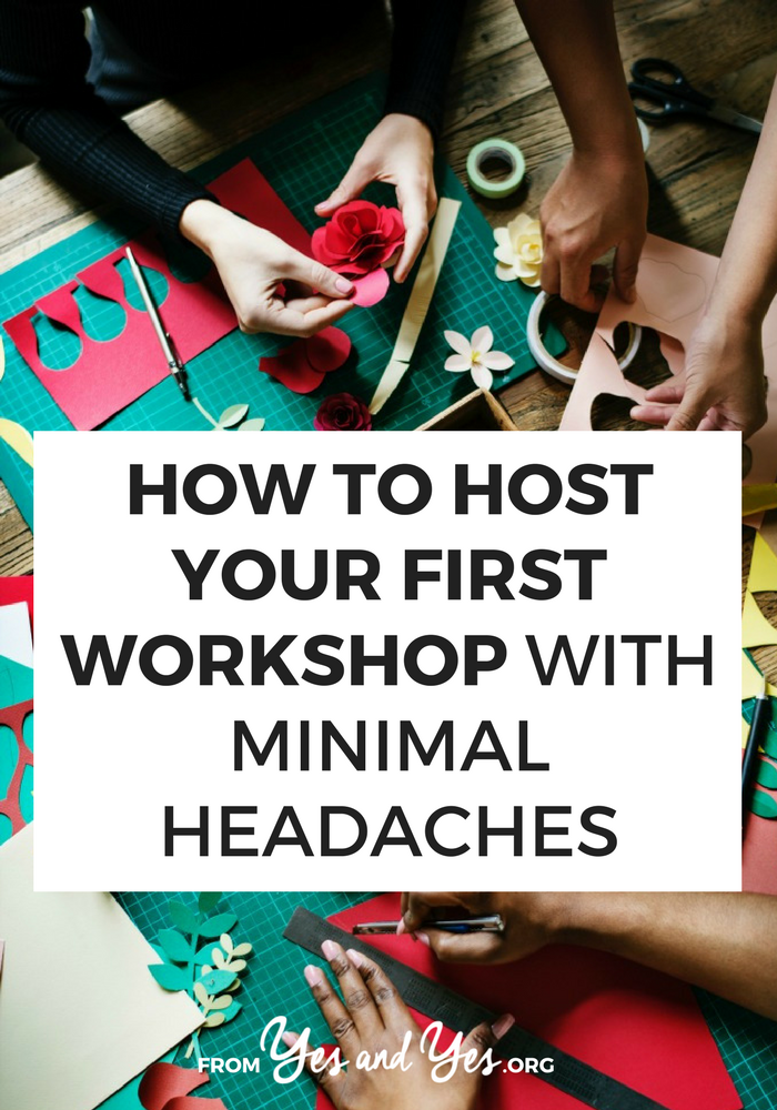 Want to host a workshop? You can absolutely do it - it's not as hard as you think! Click through for the exact steps you need to make your first workshop happen!