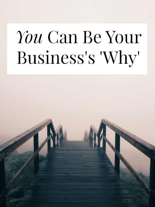 "It's okay if YOU are your business's 'why'. It's okay if the reason you're in business is ""I'm good at this and I want to get paid for it."""
