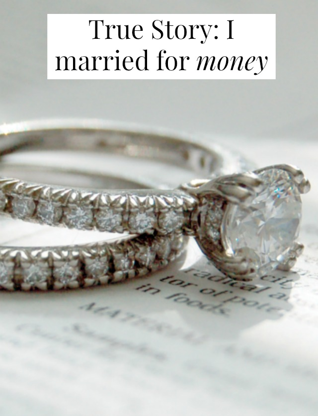 What would life be like if you married for money? Could you ever imagine a situation where you would? Click through for one woman's surprising story.