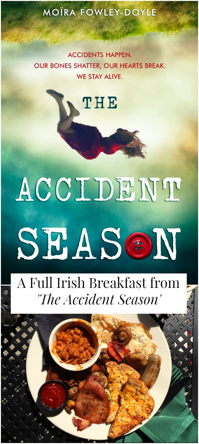 Look for a recipe from The Accident Season? Look no further! A Full Irish Breakfast is a great pairing!