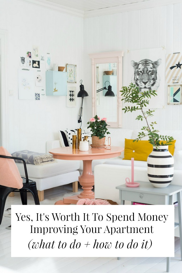 Yes, It's Worth It To Spend Money Improving Your Apartment (what to do + how to do it)