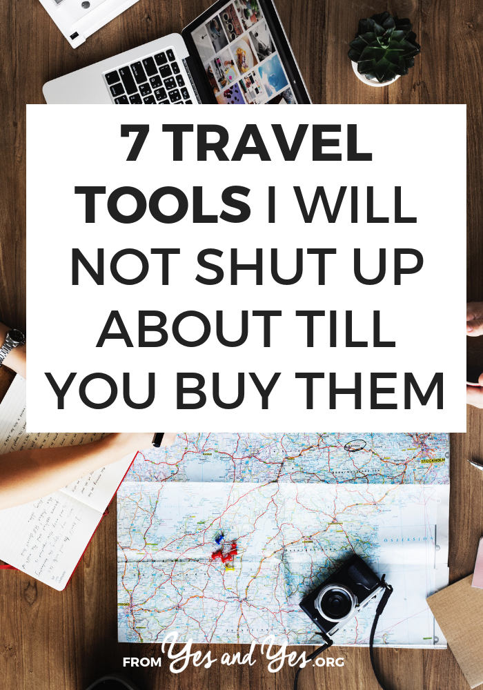 If we meet in real life, I'm going to be awkwardly pushy about how you REALLY JUST NEED to buy/make/borrow these 7 travel tools. They're all under $50! Click through to find out what I always pack! // yesandyes.org