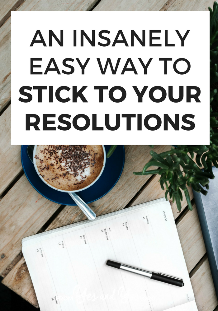 Want to keep your resolutions and reach your goals this year? This unusual method is head-slappingly easy but really effective. Even better, it's most likely to help you in those moments of low energy and temptation! Click through to find out what it is and how I've used it >> yesandyes.org