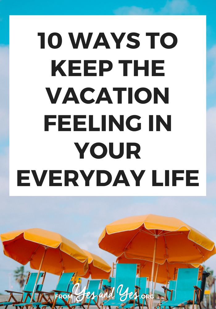 All the travel tips in the world don't help when you get home! You can keep that vacation feeling no matter where you are with these tips - click through and start using them today!