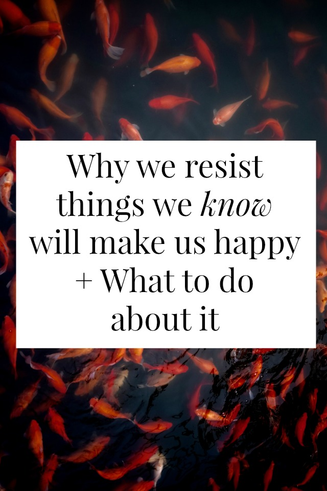 Most of us know what makes us happy but sometimes we avoid it, resist it, or procrastinate it. Why do we resist happiness? Once we understand why, we can DO something about it. Click through to find out how >> yesandyes.org