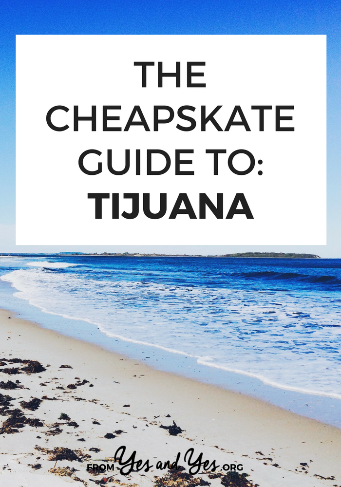 Want to travel cheap in Tijuana? Like, EXTRA cheap? Click through for a local's tips on $28 Airbnbs, $4 Mexican pizzas, and free readings from famous actors – yeandyes.org