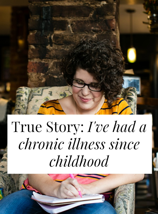 What's it like to live with a chronic illness since childhood? How do you talk about your health? How do you help people understand your invisible illness? Click through for one woman's story