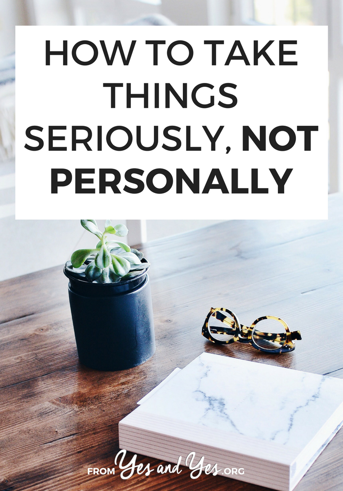 "People tell us all the time ""don't take it personally."" But how do we do that? How can we take feedback and criticism seriously without taking it personally? Click through for steps"