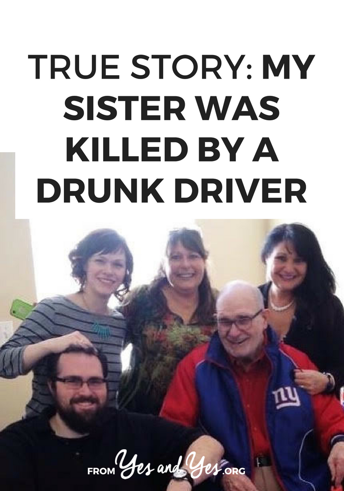 How would you navigate life if your sister was killed by a drunk driver? How would you get through the grief and anger if your sister was hit at red light by someone who'd already had one DWI? Click through for one woman's experience managing grief.